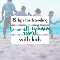 12 tips for traveling to an all-inclusive resort- with kids!