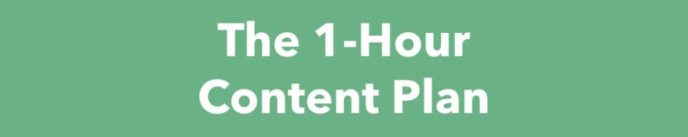 The 1-Hour Content Plan