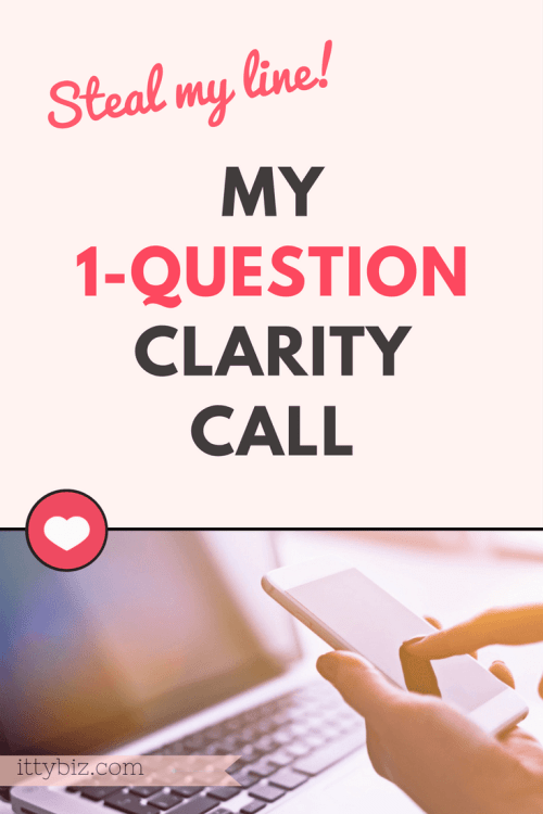 My 1-Question Clarity Call