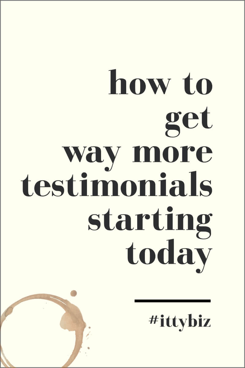 How To Get Way More Testimonials (Starting Today)