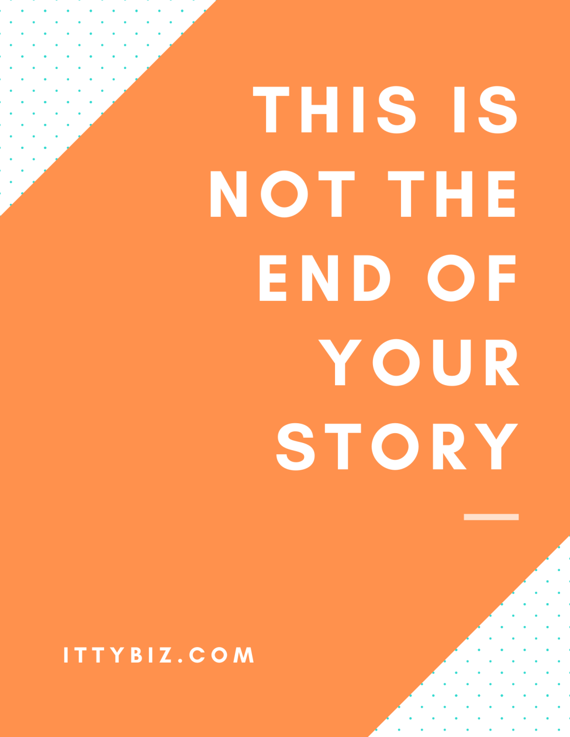 This Is Not The End Of Your Story
