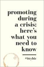 Promoting During A Crisis: Here's What You Need To Know
