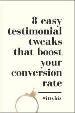 8 Easy Testimonial Tweaks That Take Your Conversion Rate Way Up