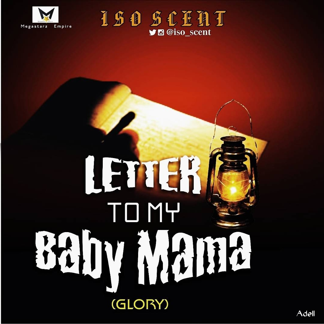 ISO SCENT - Letter To My Baby Mama