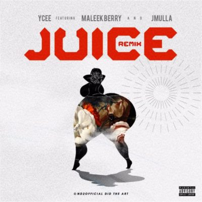 "YCee - ""Juice"" (Remix) ft Maleek Berry X JMulla"