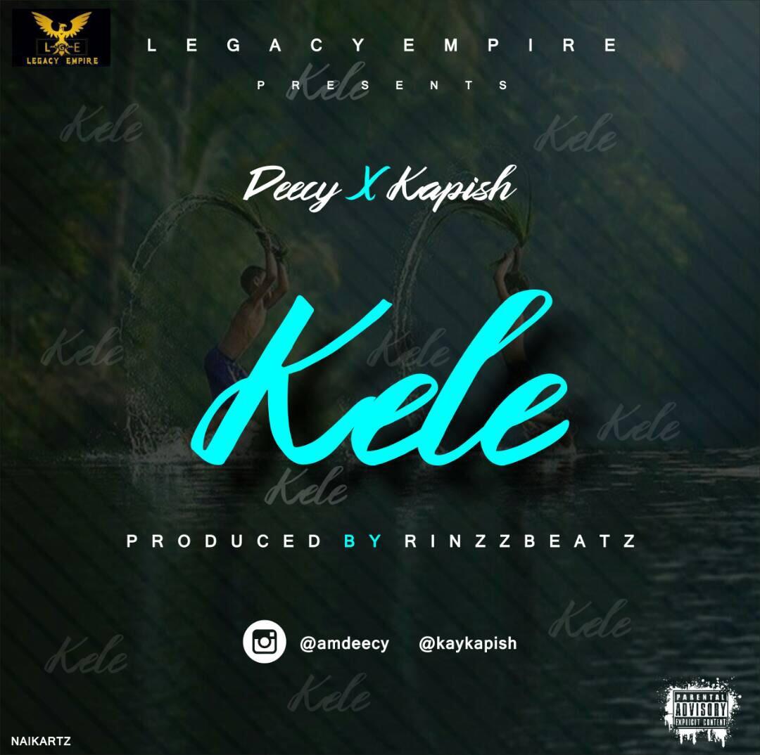 Deecy x Kapish - Kele (Prod by Rinzzbeatz)