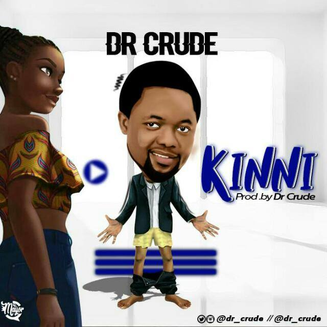 Dr Crude - Kinni (Prod by Dr Crude)