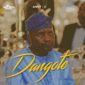 Anny D - Dangote [Prod. By Monster]