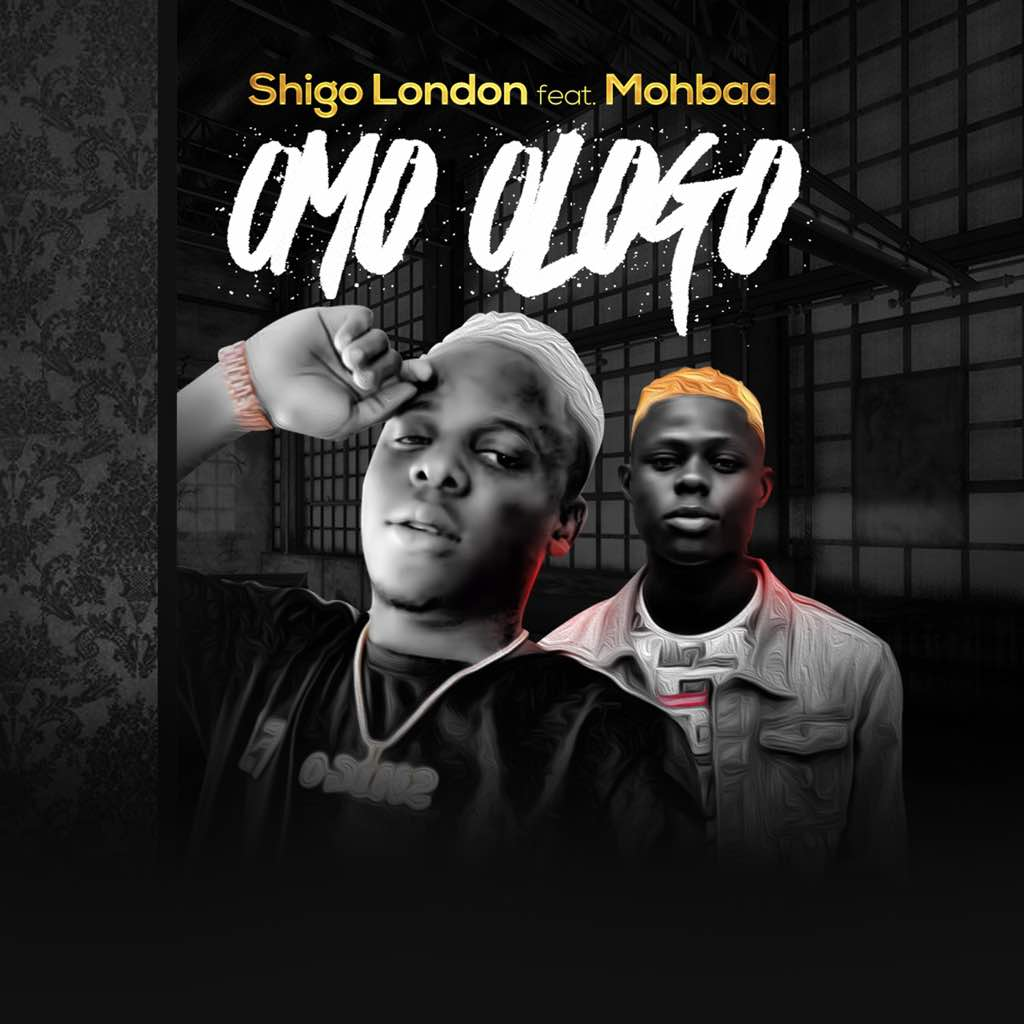 Shigo London ft MohBad - Omo Ologo