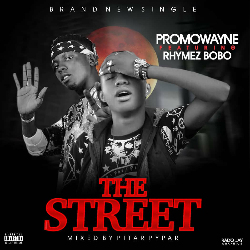 PromoWayne ft Rhymez Bobo - The Street