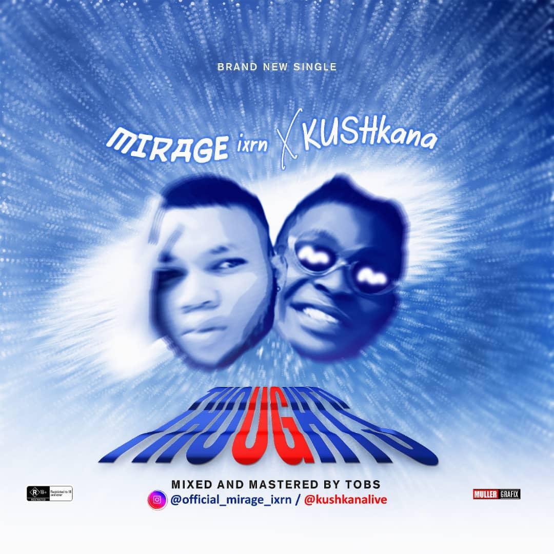 MIRAGE ixrn ft Kush Kana - Thoughts