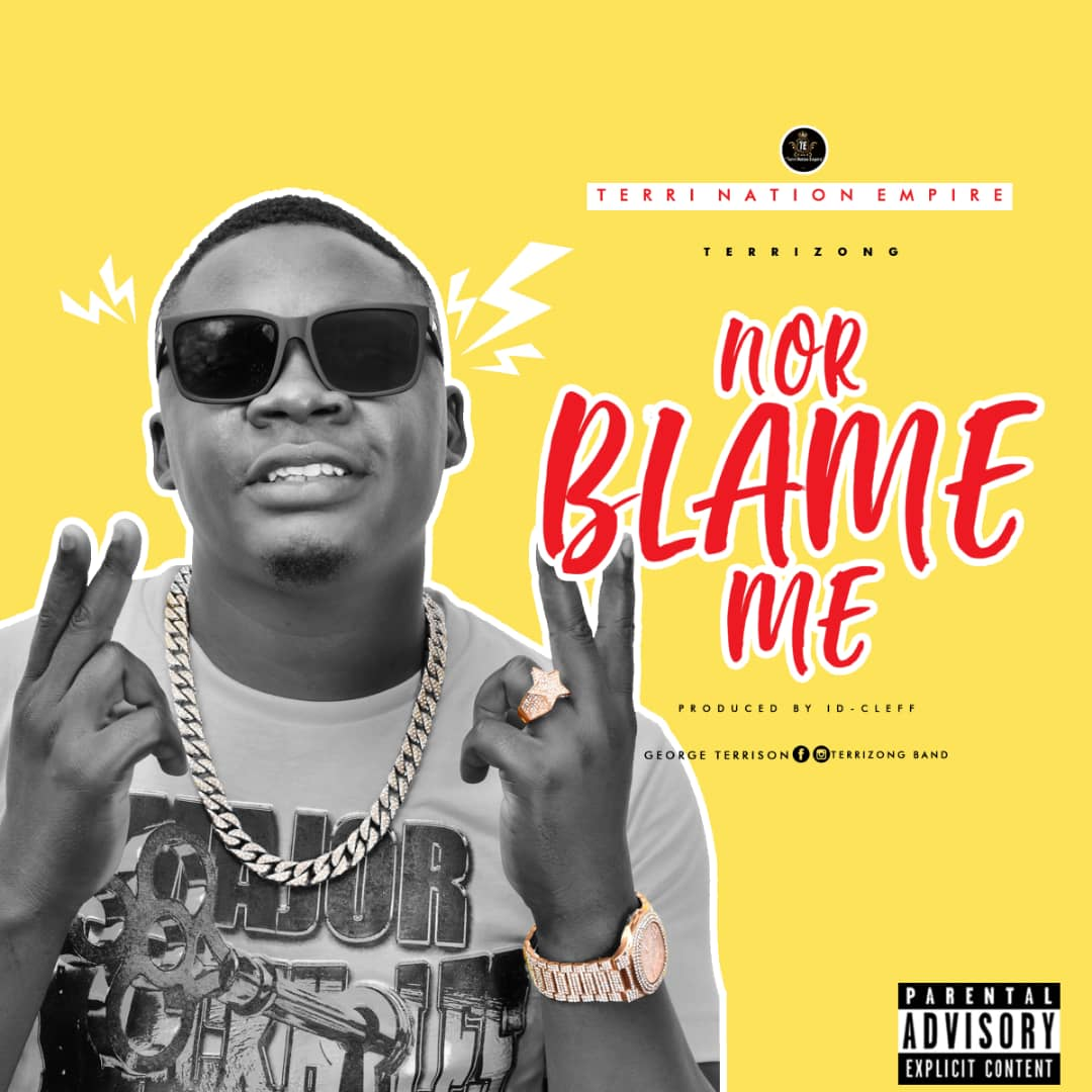 TerriZong - Nor Blame Me Prod By ID CLef