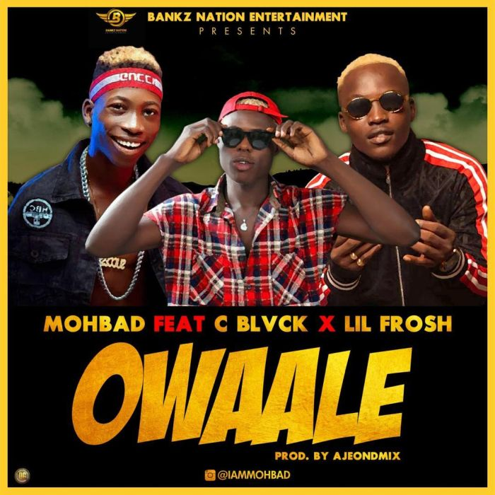 Mohbad ft. Lil Frosh x C Blvck – Owaale