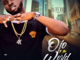 Sir BJ - Ojo to the world