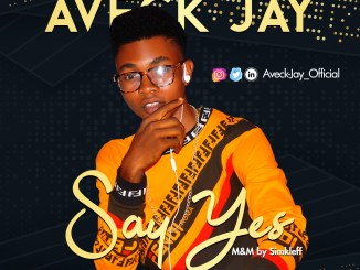 Aveck Jay - Say Yes