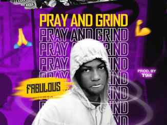 Fabulous - Pray And Grind
