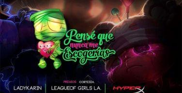"""HyperX-anuncia-patrocinio-del-torneo-""""Pensé-que-nunca-me-escogerías"""""""