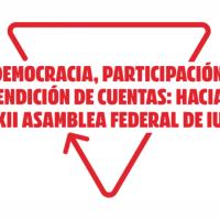 Democracia, Participación y Rendición de Cuentas: Hacia la XII Asamblea Federal