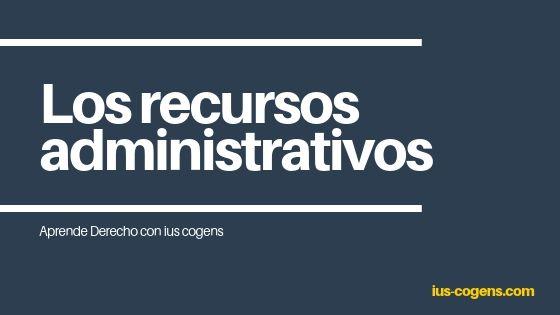 Los recursos Administrativos