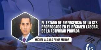 El estado de emergencia de la CTS prorrogado en el régimen laboral de la actividad privada