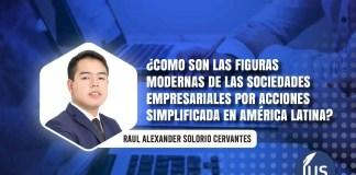 ¿Como son las figuras modernas de las sociedades empresariales por acciones simplificada en América Latina?