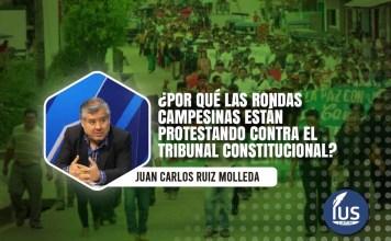 ¿Por qué las rondas campesinas están protestando contra el Tribunal Constitucional?