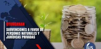 Otorgaran subvenciones a favor de personas naturales y jurídicas privadas