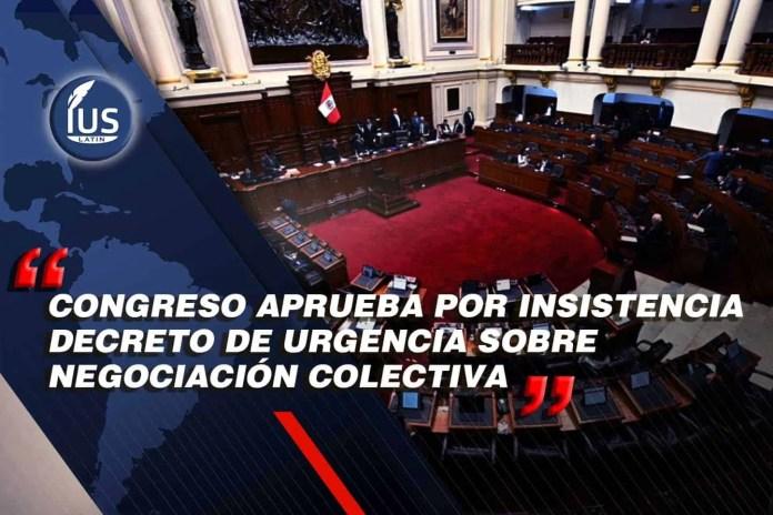Congreso aprueba por insistencia decreto de urgencia sobre negociación colectiva