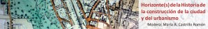 Seminario urbanHIST: Horizonte(s) de la Historia de la construcción de la ciudad y del urbanismo (III)
