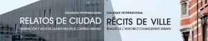 Resumen del coloquio internacional Récits de ville/Relatos de ciudad