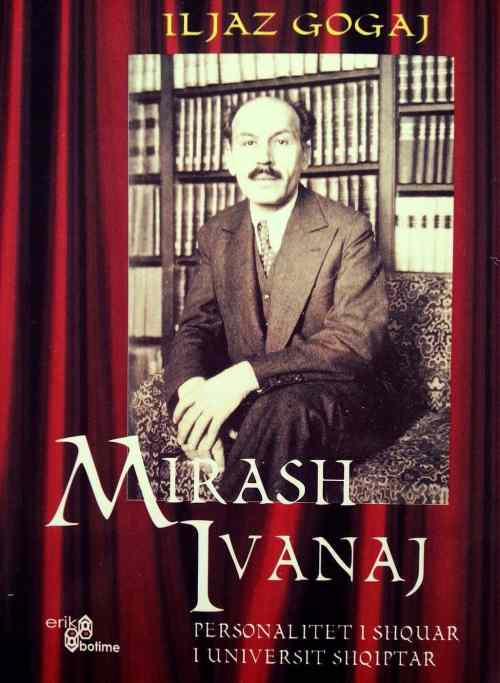 Mirash Ivanaj – An Accomplished Albanian Figure