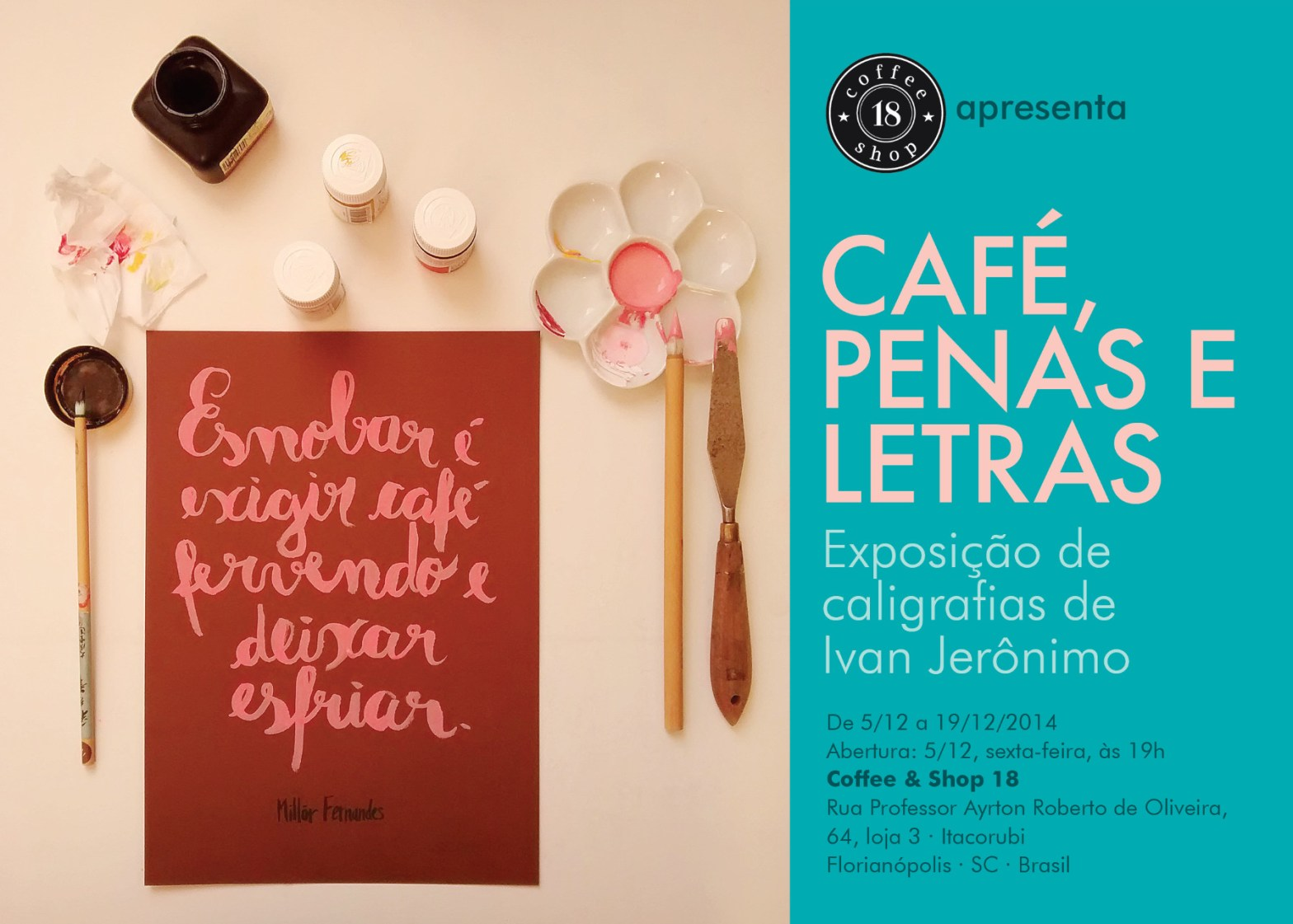 """Convite da exposição """"Café, penas e letras"""", com uma obra de caligrafia na mesa onde se lê """"Esnobar é pedir café fervendo e deixar esfriar"""""""