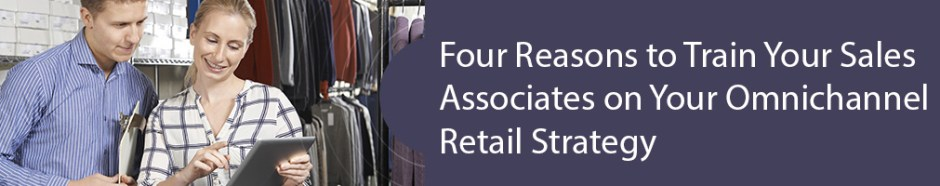 Four-Reasons-to-Train-Your-Sales-Associates-on-Your-Omnichannel-Retail-Strategy-banner