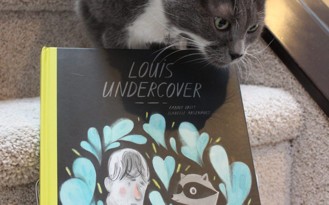 Book Review: Louis Undercover by Fanny Britt and Isabelle Arsenault