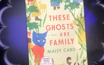 Book Review: These Ghosts are Family by Maisy Card