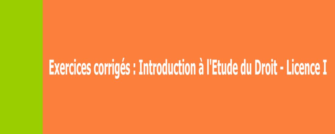 exercices corrigés d'introduction à l'étude du droit