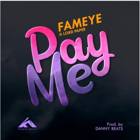 Fameye – Pay Me ft. Lord Paper mp3 download free