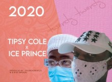 Tipsy Cole – 2020 Ft. Ice Prince mp3 download free