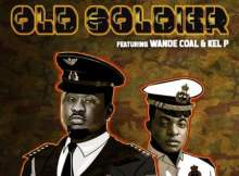 Wande Coal – Old Soldier ft. Kel P mp3 download free