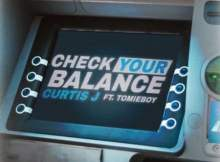 Curtis J - Check Your Balance ft. Tomie Boy mp3 download free