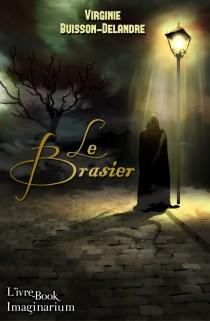 Brasier, Le - Virginie Buisson-Delandre