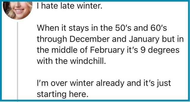 Twitter post: I hate late winter