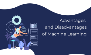 Machine Learning advantages and disadvantages