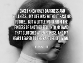 quote-Helen-Keller-once-i-knew-only-darkness-and-stillness-103857