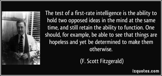 quote-the-test-of-a-first-rate-intelligence-is-the-ability-to-hold-two-opposed-ideas-in-the-mind-at-the-f-scott-fitzgerald-291754