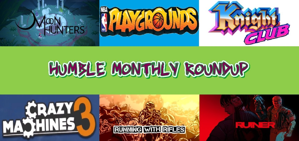 Humble Monthly Roundup May 2018 I Wasn T Prepared For This