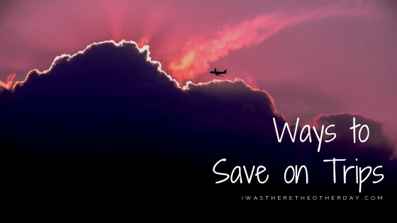 Ways to Save on Trips