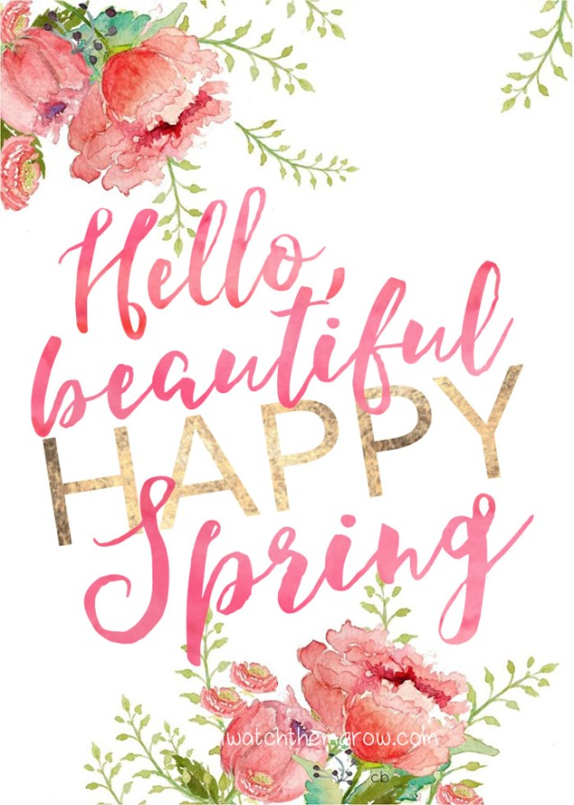 Hello, beautiful happy Spring printable by iwatchthemgrow.com