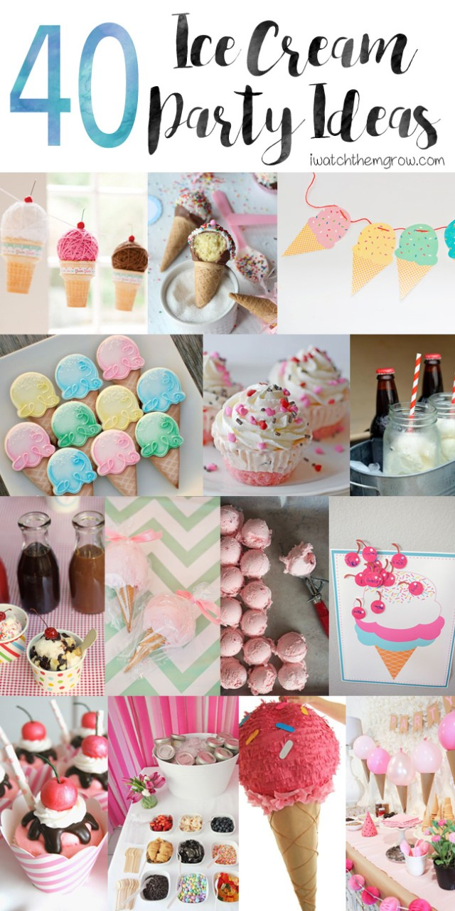 40 Awesome Ice Cream Party Ideas I Watch Them Grow