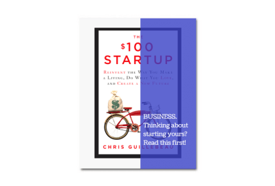 Book review - the $100 Startup Chris Guillebeau
